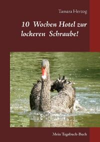 Cover 10 Wochen Hotel zur lockeren Schraube