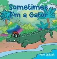Cover Sometimes I'm a Gator