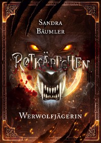 Cover Rotkäppchen - Werwolfjägerin