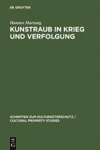 Cover Kunstraub in Krieg und Verfolgung