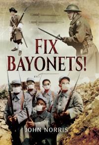 Cover Fix Bayonets!