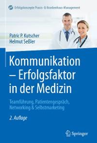 Cover Kommunikation - Erfolgsfaktor in der Medizin