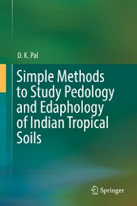 Cover Simple Methods to Study Pedology and Edaphology of Indian Tropical Soils