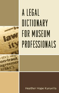 Cover A Legal Dictionary for Museum Professionals