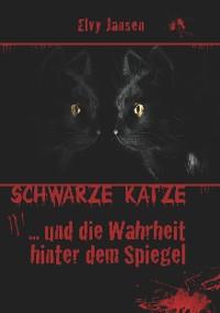 Cover Schwarze Katze...Und die Wahrheit hinter dem Spiegel