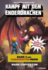 Cover Kampf mit dem Enderdrachen: Band 3 der Gameknight999-Serie