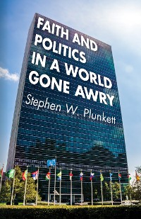 Cover Faith and Politics in a World Gone Awry