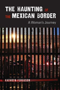 Cover The Haunting of the Mexican Border