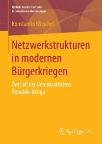 Cover Netzwerkstrukturen in modernen Bürgerkriegen
