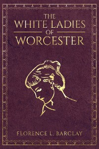 Cover The White Ladies of Worcester
