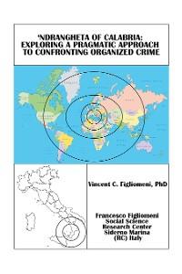 Cover 'Ndrangheta of Calabria: Exploring a Pragmatic Approach to Confronting Organized Crime