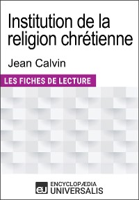 Cover Institution de la religion chrétienne de Jean Calvin