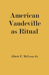 Cover American Vaudeville as Ritual