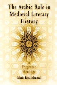 Cover The Arabic Role in Medieval Literary History