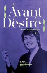 Cover Avant Desire: A Nicole Brossard Reader