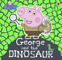 Cover Peppa Pig: George and the Dinosaur