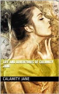 Cover Life and Adventures of Calamity Jane