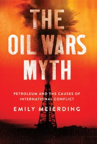 Cover The Oil Wars Myth