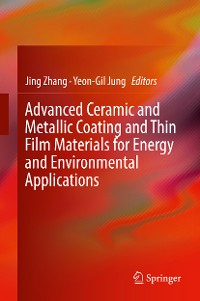 Cover Advanced Ceramic and Metallic Coating and Thin Film Materials for Energy and Environmental Applications