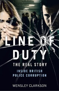 Cover Line of Duty - The Real Story of British Police Corruption