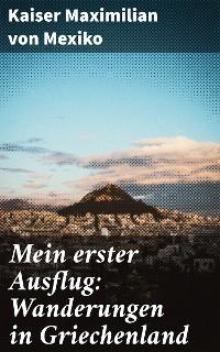 Cover Mein erster Ausflug: Wanderungen in Griechenland
