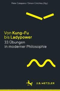 Cover Von Kung-Fu bis Ladypower. 33 Übungen in moderner Philosophie