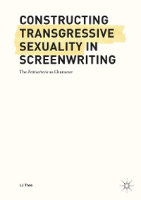Cover Constructing Transgressive Sexuality in Screenwriting