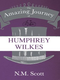 Cover The Amazing Journey of Humphrey Wilkes
