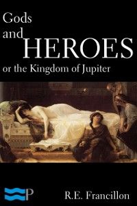 Cover Gods and Heroes, or the Kingdom of Jupiter