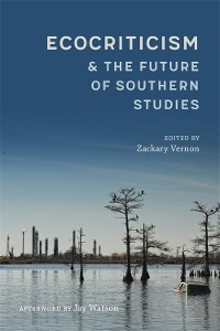 Cover Ecocriticism and the Future of Southern Studies
