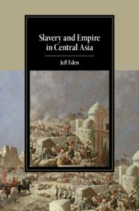 Cover Slavery and Empire in Central Asia