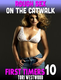 Cover Rough Sex On the Catwalk : First Timers 10