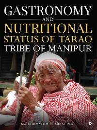 Cover Gastronomy and Nutritional Status of Tarao Tribe of Manipur