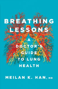 Cover Breathing Lessons: A Doctor's Guide to Lung Health