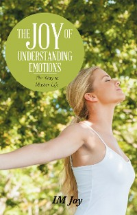 Cover The Joy of Understanding Emotions