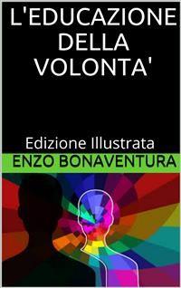 Cover L'educazione della volontà - Edizione Illustrata