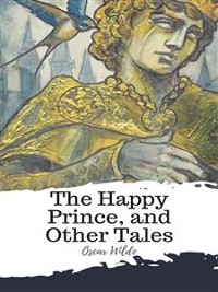 Cover The Happy Prince, and Other Tales