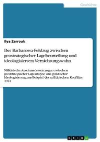 Cover Der Barbarossa-Feldzug zwischen geostrategischer Lagebeurteilung und ideologisiertem Vernichtungswahn