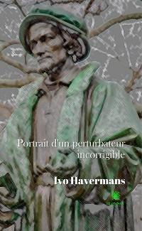 Cover Portrait d'un perturbateur incorrigible