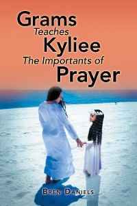 Cover Grams Teaches Kyliee the Importants of Prayer