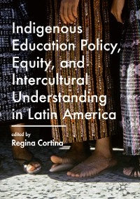 Cover Indigenous Education Policy, Equity, and Intercultural Understanding in Latin America