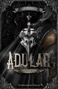 Cover Adular (Band 1): Schutt und Asche