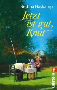 Cover Jetzt ist gut, Knut