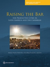 Cover Raising the Bar for Productive Cities in Latin America and the Caribbean