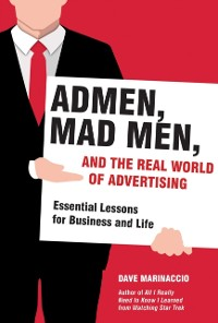 Cover Admen, Mad Men, and the Real World of Advertising