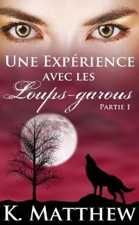 Cover Une experience avec les loups-garous: Partie un