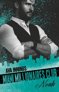 Cover Miami Millionaires Club – Noah