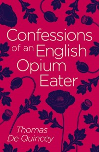 Cover Confessions of an English Opium Eater