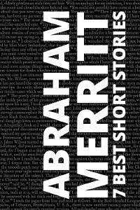 Cover 7 best short stories by Abraham Merritt