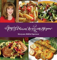 Cover Simply Delicious Living with Maryann® - Entrées